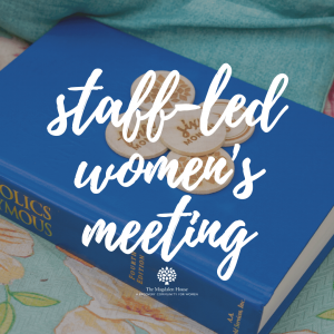 The Magdalen House Staff-Led Women's Meeting Morning 10:00 am | Open AA Women| Alcoholic Women | Dallas, Texas